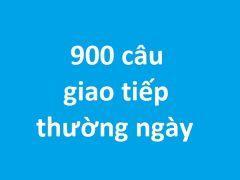 900 câu giao tiếp thường ngày